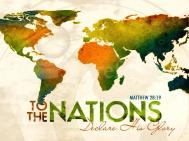 Declare the glory of hte Lord to the nations