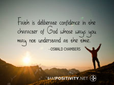 Faith is deliberate confidence in the character of God