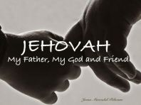 jehovah-my-father-my-god-and-friend