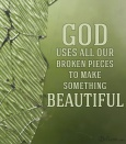 God uses all our broken pieces - Copy